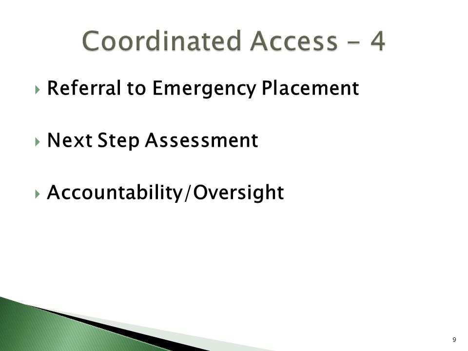  Referral to Emergency Placement  Next Step Assessment  Accountability/Oversight 9