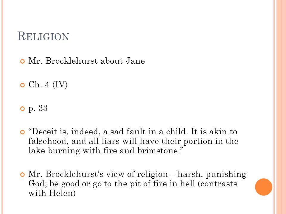 R ELIGION Mr.Brocklehurst about Jane Ch. 4 (IV) p.