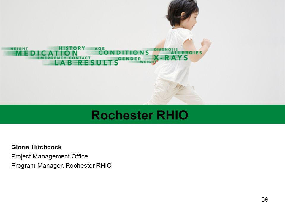 Rochester RHIO Gloria Hitchcock Project Management Office Program Manager, Rochester RHIO 39