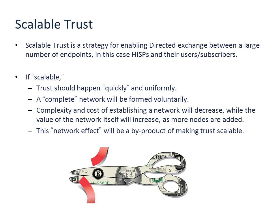 Scalable Trust Scalable Trust is a strategy for enabling Directed exchange between a large number of endpoints, in this case HISPs and their users/sub