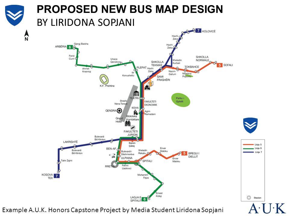 PROPOSED NEW BUS MAP DESIGN BY LIRIDONA SOPJANI Example A.U.K. Honors Capstone Project by Media Student Liridona Sopjani
