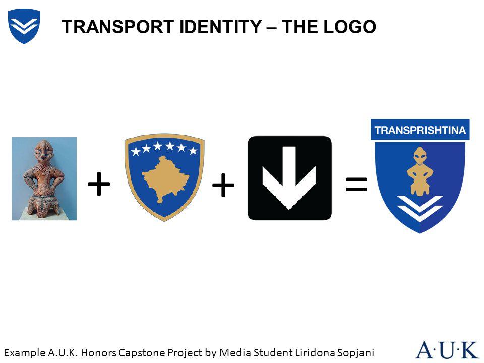 TRANSPORT IDENTITY – THE LOGO + + = Example A.U.K. Honors Capstone Project by Media Student Liridona Sopjani