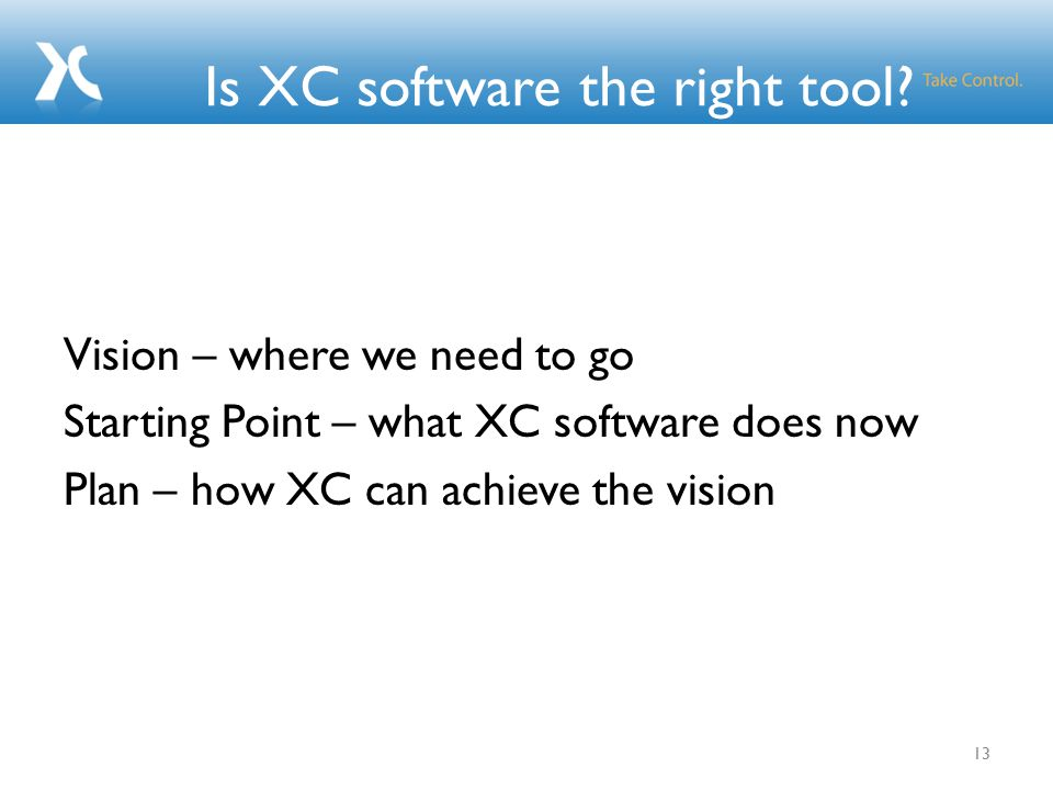 Is XC software the right tool.