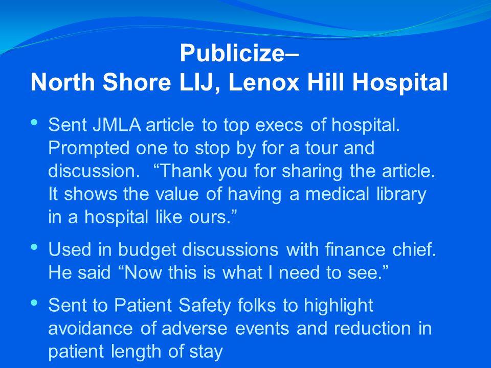 Publicize– North Shore LIJ, Lenox Hill Hospital Sent JMLA article to top execs of hospital.