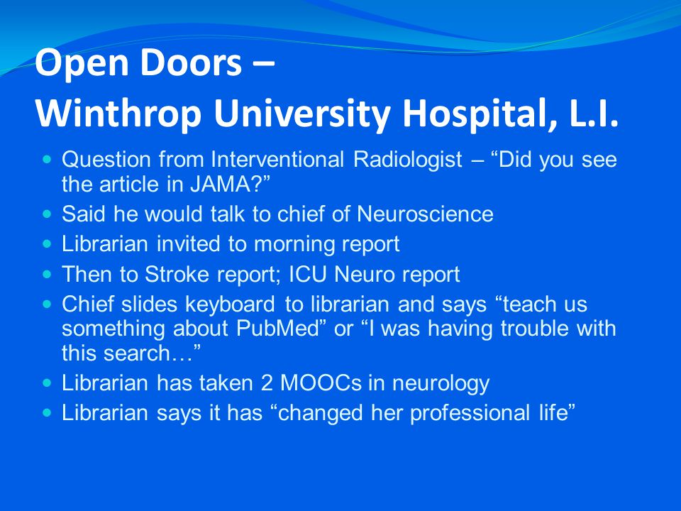 """Open Doors – Winthrop University Hospital, L.I. Question from Interventional Radiologist – """"Did you see the article in JAMA?"""" Said he would talk to ch"""