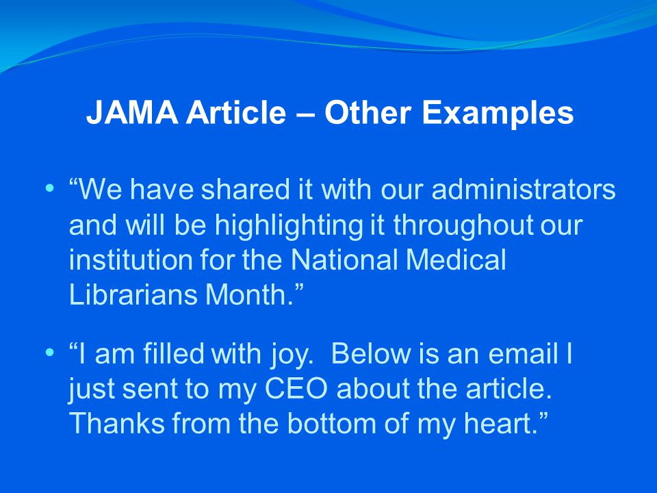 JAMA Article – Other Examples We have shared it with our administrators and will be highlighting it throughout our institution for the National Medical Librarians Month. I am filled with joy.