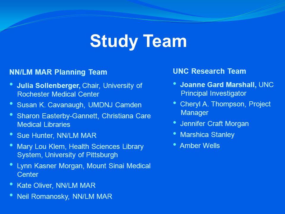 Study Team NN/LM MAR Planning Team Julia Sollenberger, Chair, University of Rochester Medical Center Susan K.