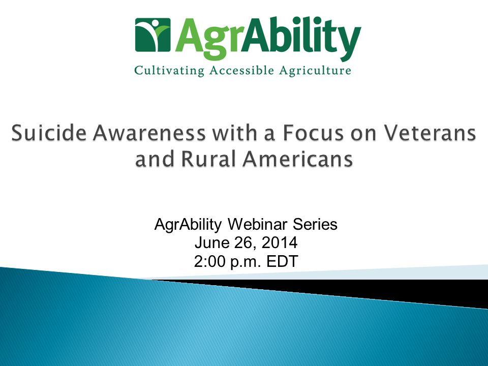 AgrAbility Webinar Series June 26, 2014 2:00 p.m. EDT