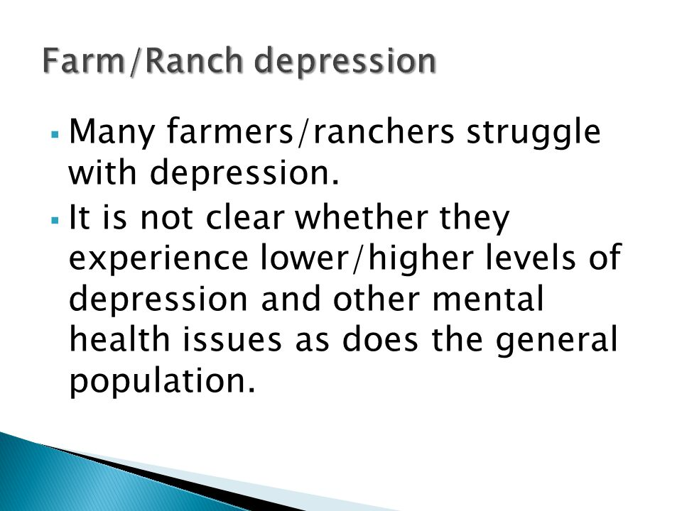  Many farmers/ranchers struggle with depression.