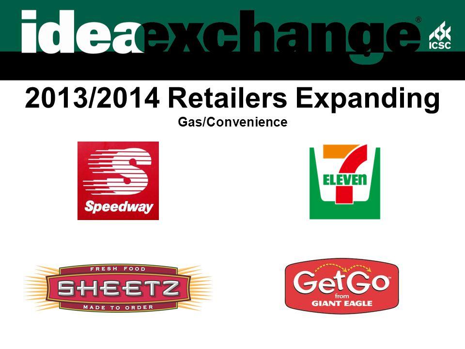 2013/2014 Retailers Expanding Gas/Convenience
