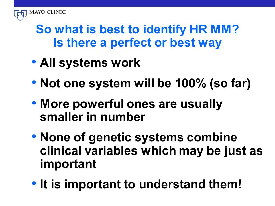 So what is best to identify HR MM.