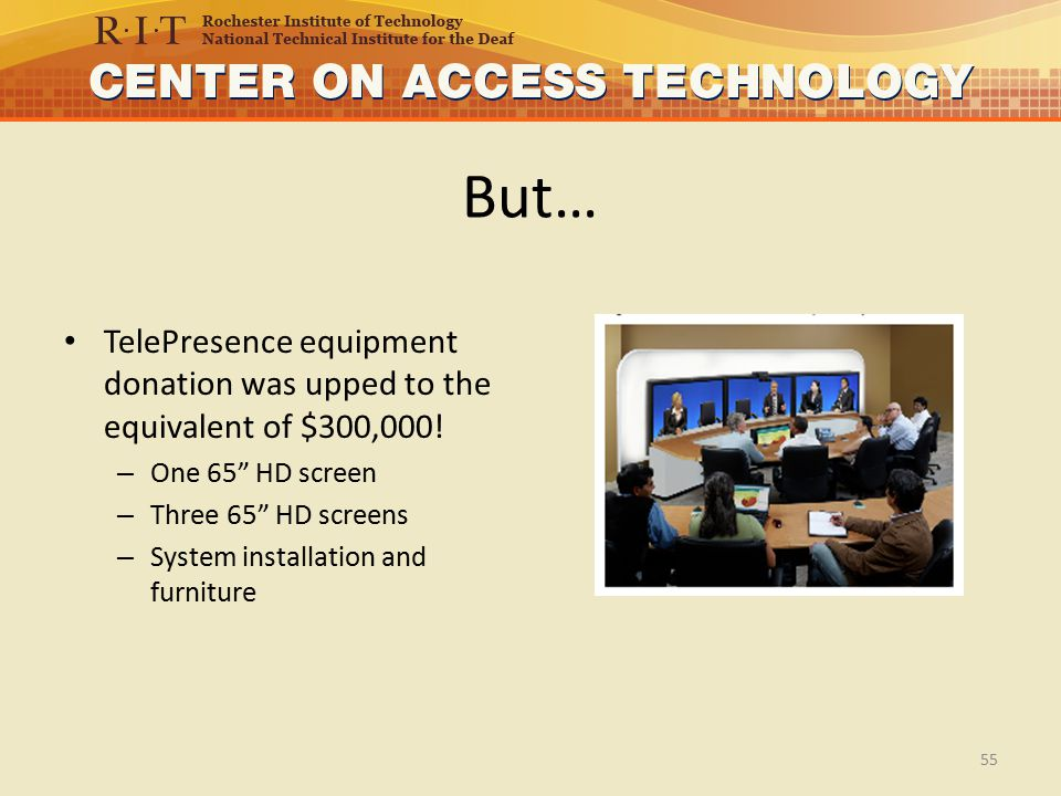 But… TelePresence equipment donation was upped to the equivalent of $300,000.