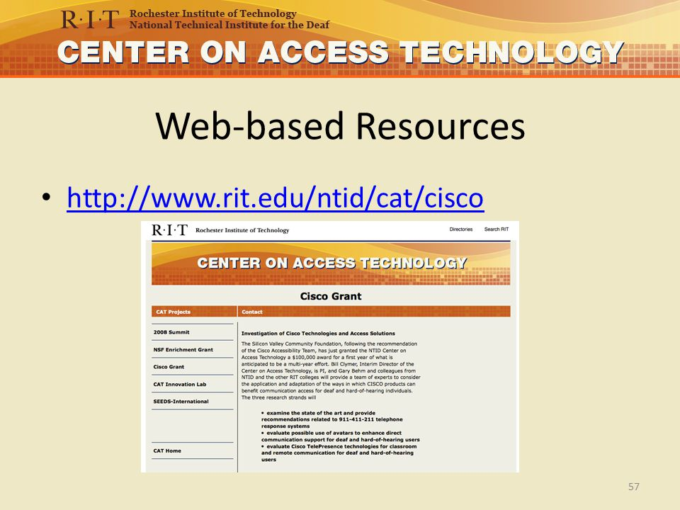 Web-based Resources http://www.rit.edu/ntid/cat/cisco 57
