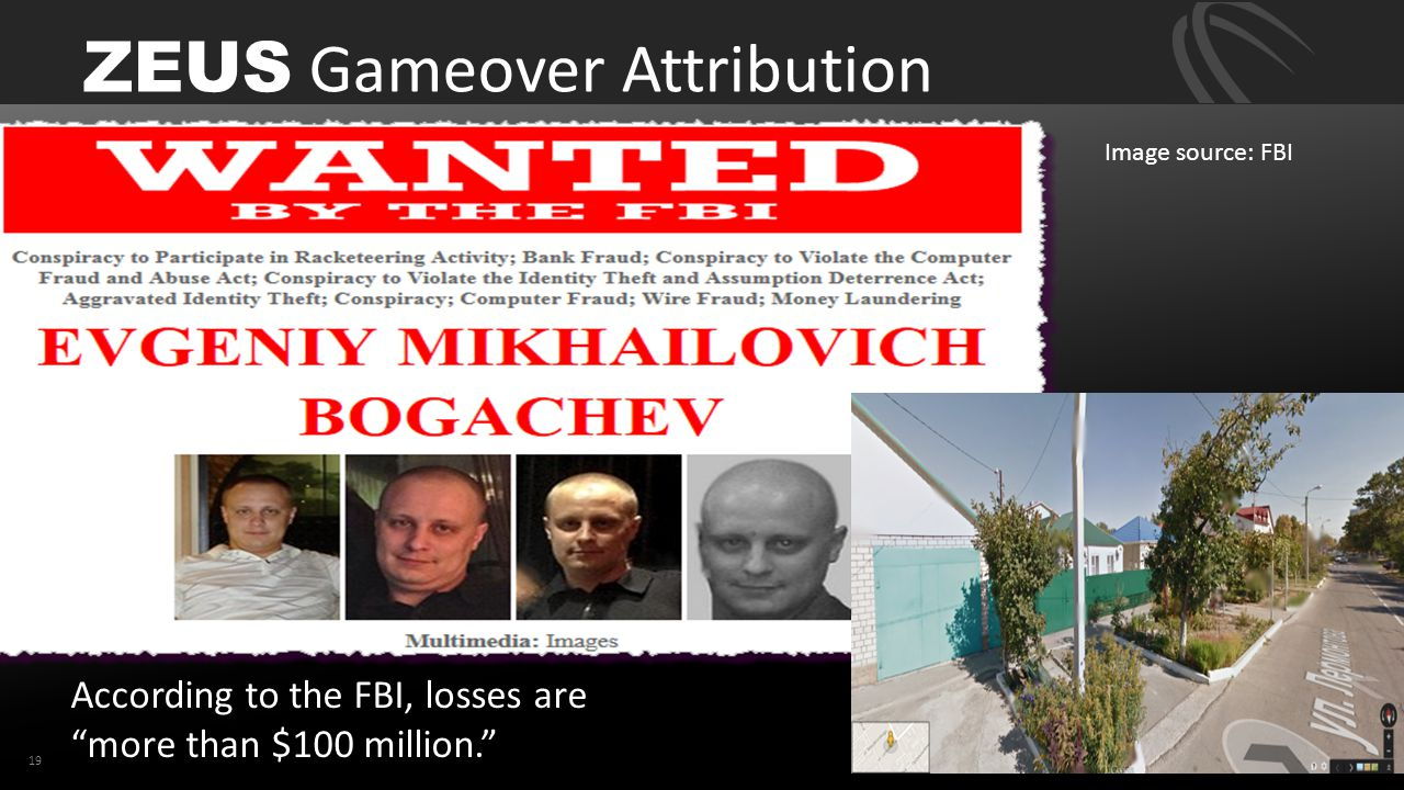 """ZEUS Gameover Attribution 19 According to the FBI, losses are """"more than $100 million."""" Image source: FBI"""