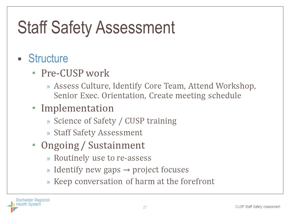 CUSP Staff Safety Assessment Staff Safety Assessment  Structure Pre-CUSP work » Assess Culture, Identify Core Team, Attend Workshop, Senior Exec. Ori