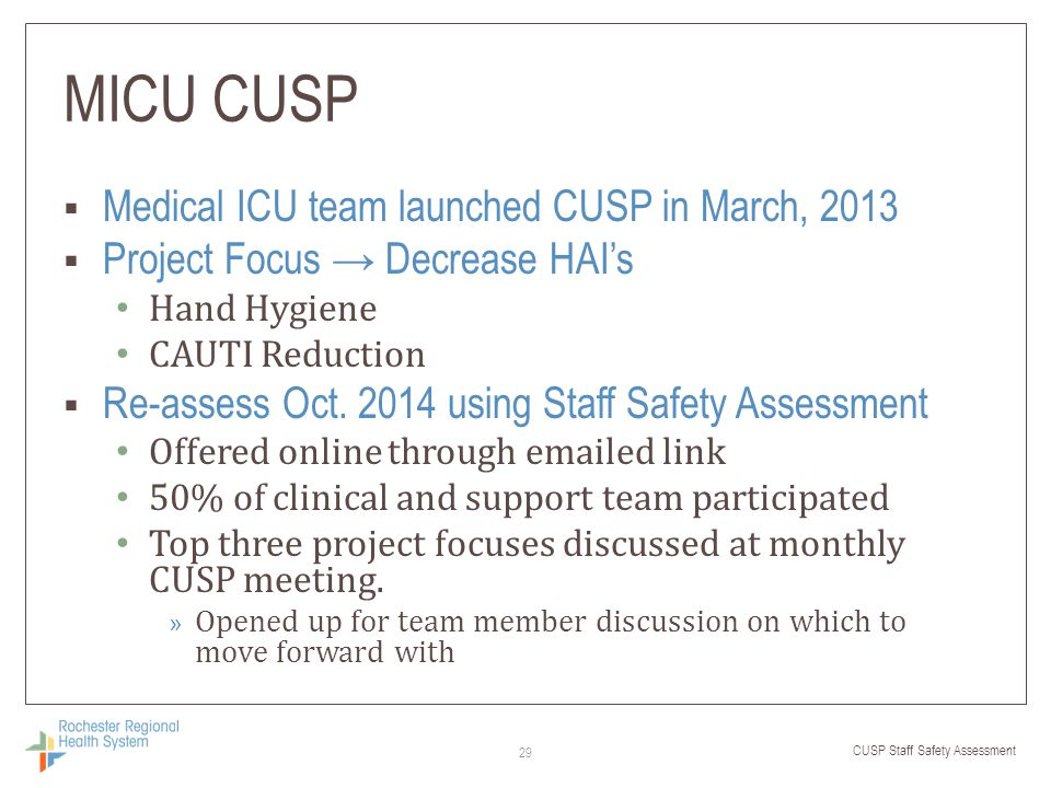 CUSP Staff Safety Assessment MICU CUSP  Medical ICU team launched CUSP in March, 2013  Project Focus → Decrease HAI's Hand Hygiene CAUTI Reduction 