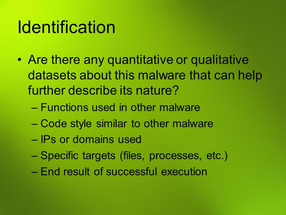 Identification Are there any quantitative or qualitative datasets about this malware that can help further describe its nature.