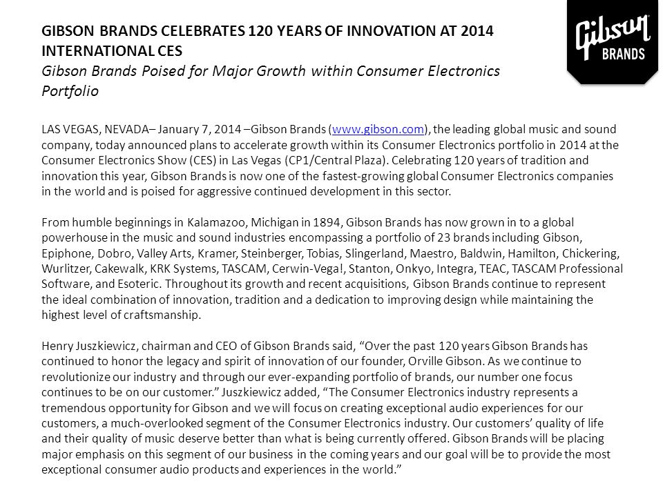 LAS VEGAS, NEVADA– January 7, 2014 –Gibson Brands (www.gibson.com), the leading global music and sound company, today announced plans to accelerate gr