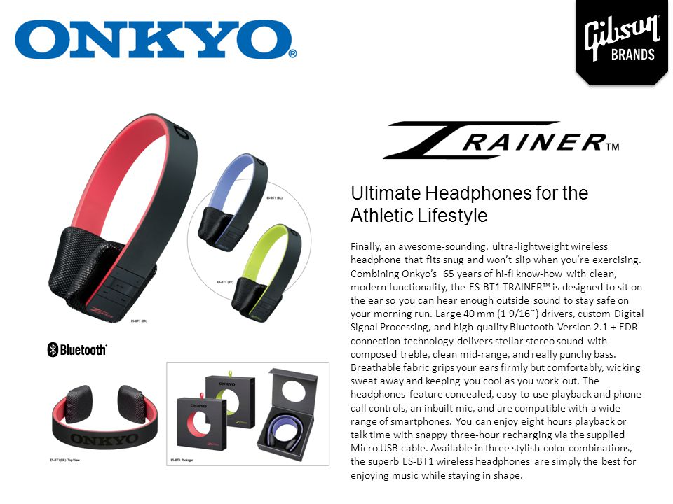 Ultimate Headphones for the Athletic Lifestyle Finally, an awesome-sounding, ultra-lightweight wireless headphone that fits snug and won't slip when y