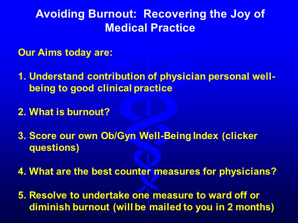 In a culture where work can be a religion, burnout is its crisis of faith. Jennifer Senior, November 26, 2006, New Yorker Magazine Norm Jensen MD MS Professor (CHS) Emeritus Department of Medicine nmj@medicine.wisc.edu Burnout The cost of caring