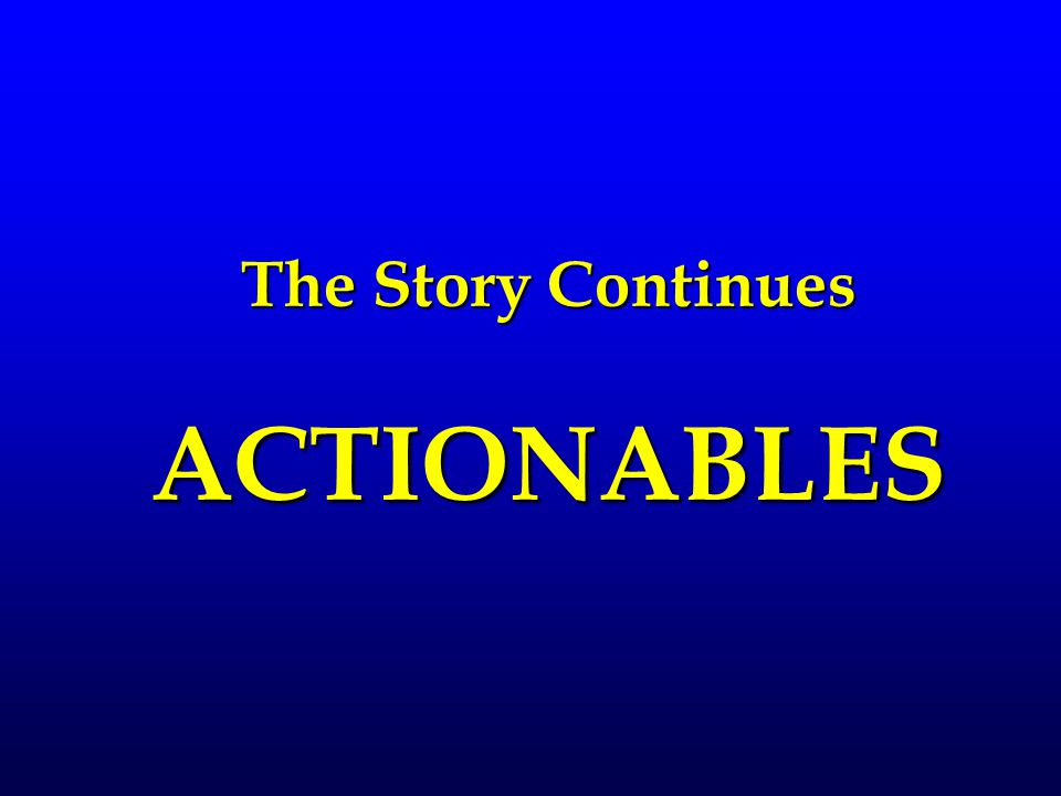 The Story Continues ACTIONABLES