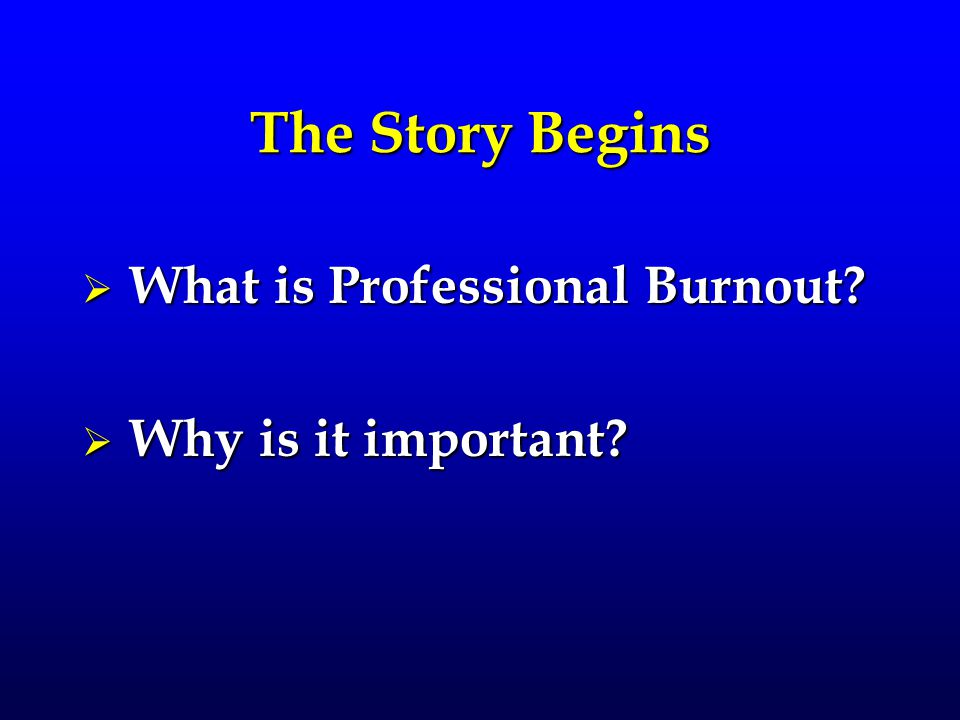 Burnout, professional (MH) l An excessive stress reaction to work.