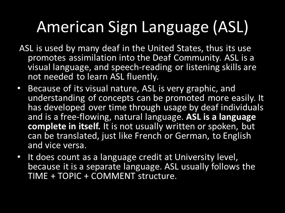 Pidgin Signed English (PSE)/ Signed English PSE is probably the most widely used communication mode in the United States among deaf and hearing persons who work with them.