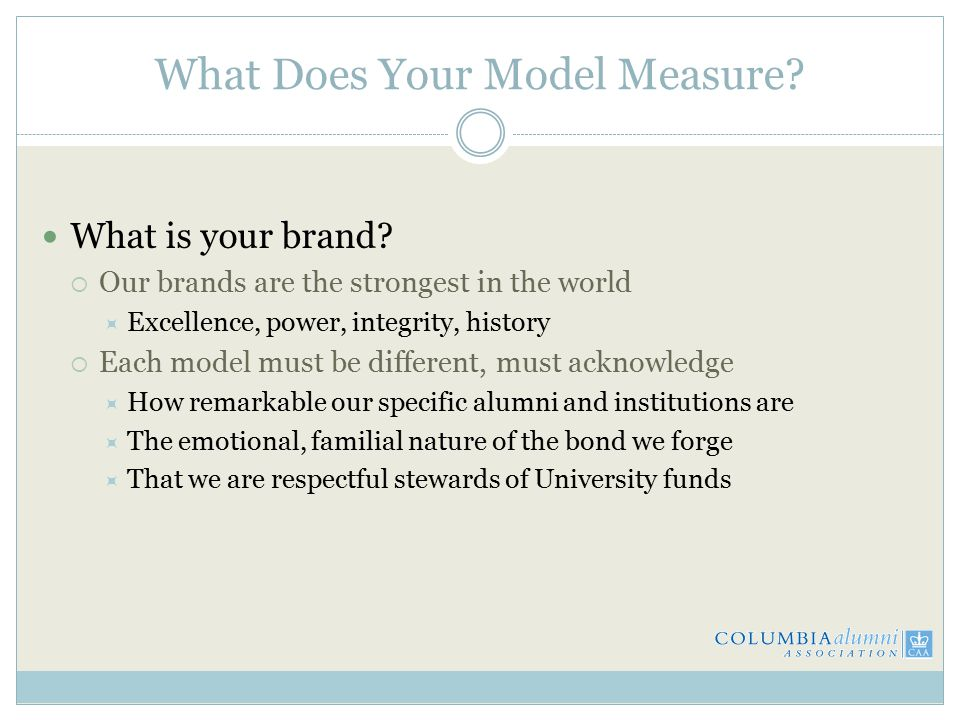 What Does Your Model Measure. What is your brand.