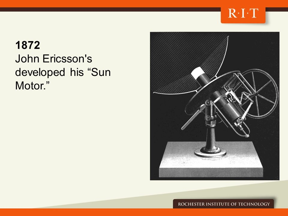 1872 John Ericsson s developed his Sun Motor.