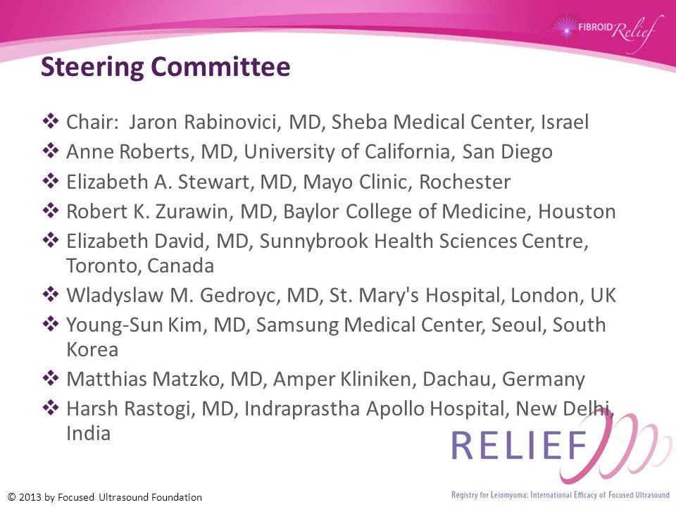 Steering Committee  Chair: Jaron Rabinovici, MD, Sheba Medical Center, Israel  Anne Roberts, MD, University of California, San Diego  Elizabeth A.