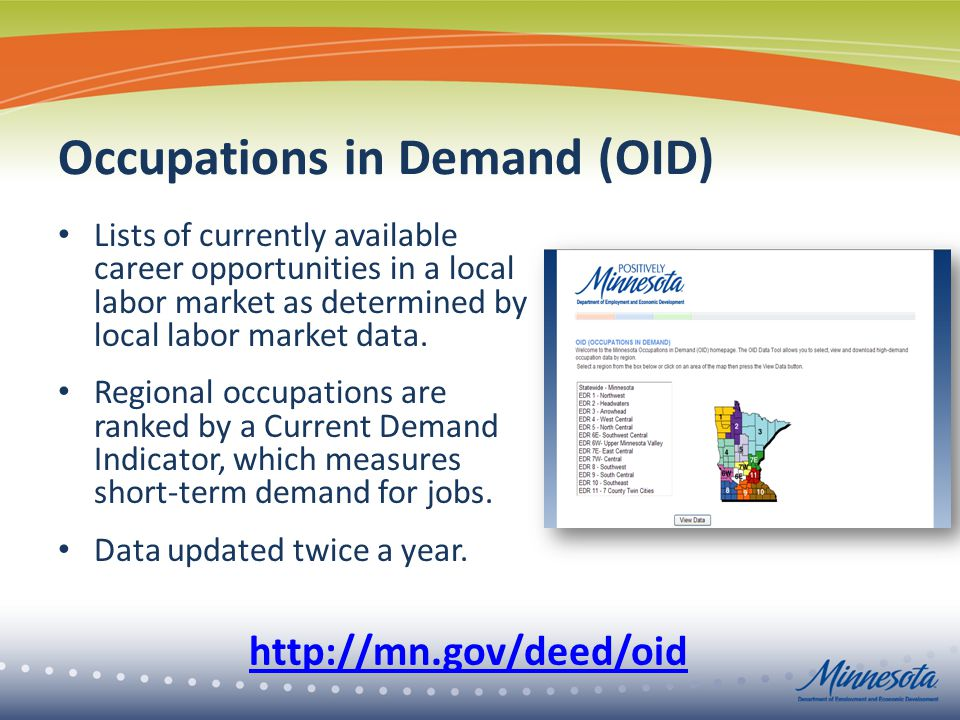 Occupations in Demand (OID) Lists of currently available career opportunities in a local labor market as determined by local labor market data.