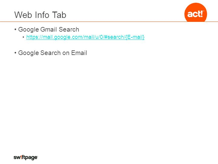 Web Info Tab Google Gmail Search https://mail.google.com/mail/u/0/#search/{E-mail} Google Search on Email