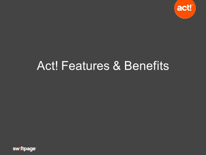 Act! Features & Benefits
