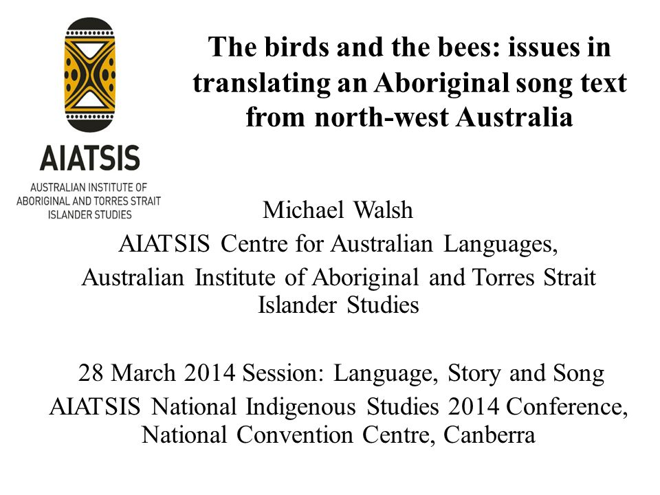 Abstract Translation is a significant challenge for the documentation of Aboriginal songs.