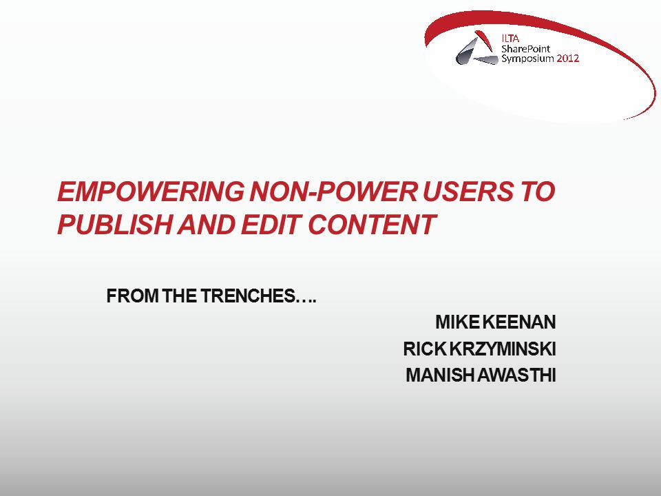 EMPOWERING NON-POWER USERS TO PUBLISH AND EDIT CONTENT FROM THE TRENCHES….
