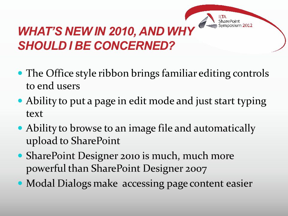 WHAT'S NEW IN 2010, AND WHY SHOULD I BE CONCERNED.
