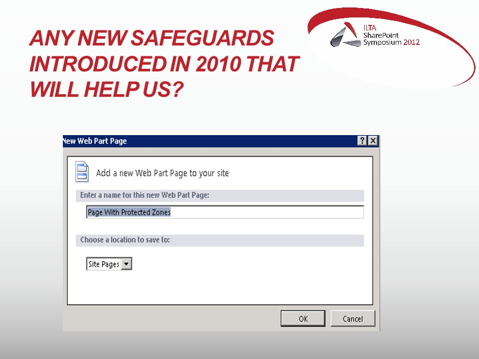 ANY NEW SAFEGUARDS INTRODUCED IN 2010 THAT WILL HELP US