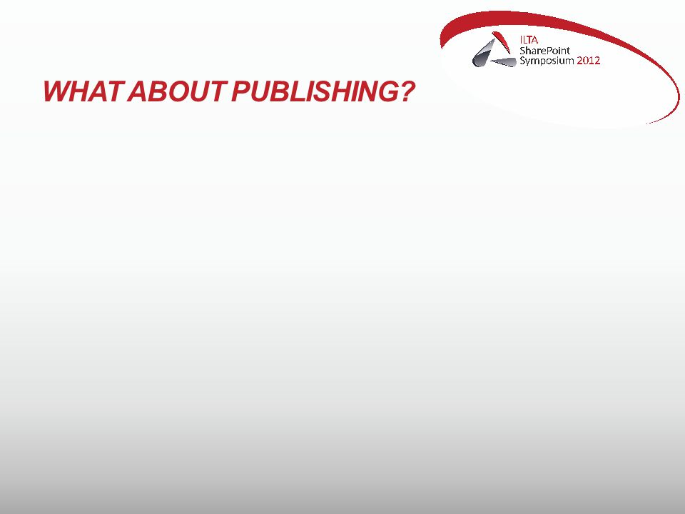 WHAT ABOUT PUBLISHING?