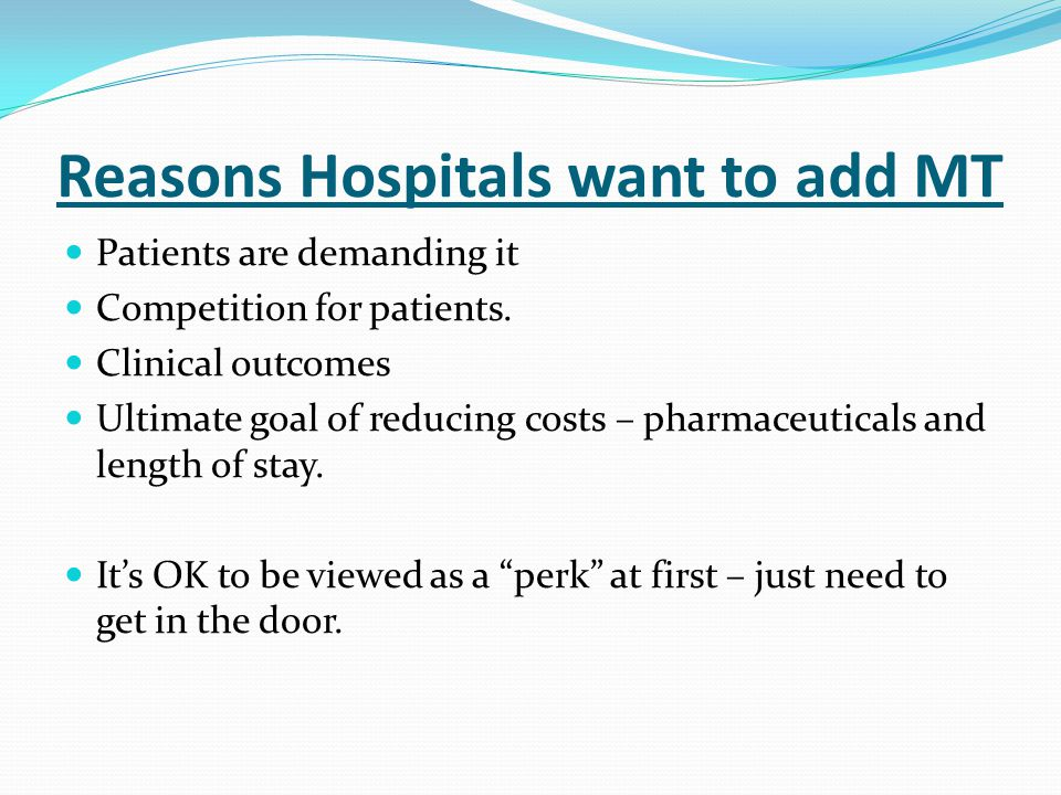 Current Trends – Why Reasons for massage in an hospital environment: 1.
