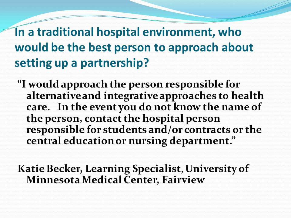In a traditional hospital environment, who would be the best person to approach about setting up a partnership.
