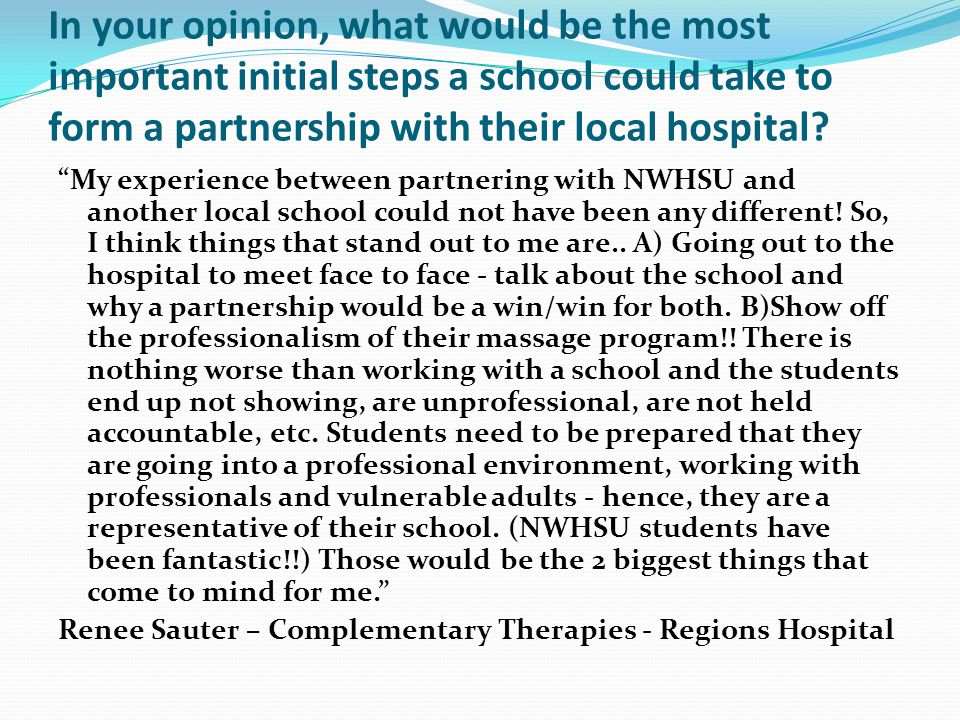 In your opinion, what would be the most important initial steps a school could take to form a partnership with their local hospital.
