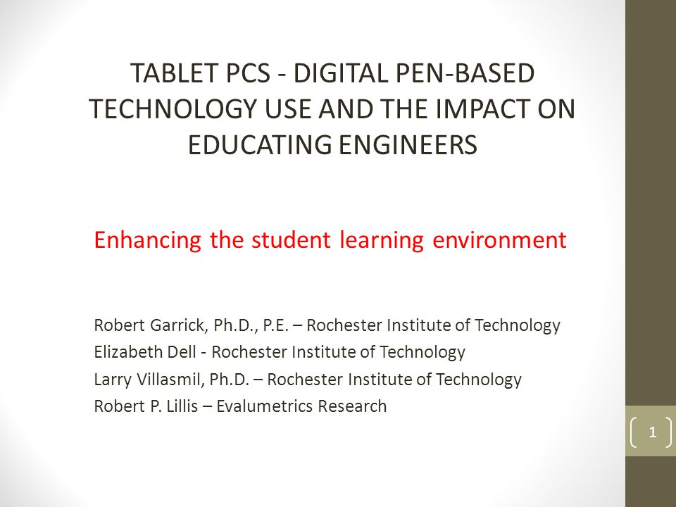 Enhancing the student learning environment Robert Garrick, Ph.D., P.E.