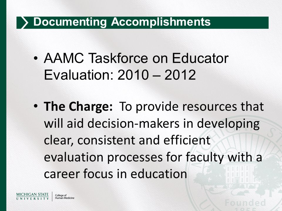 AAMC Taskforce on Educator Evaluation: 2010 – 2012 The Charge: To provide resources that will aid decision-makers in developing clear, consistent and