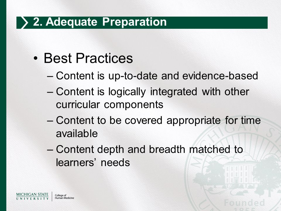 Best Practices –Content is up-to-date and evidence-based –Content is logically integrated with other curricular components –Content to be covered appr