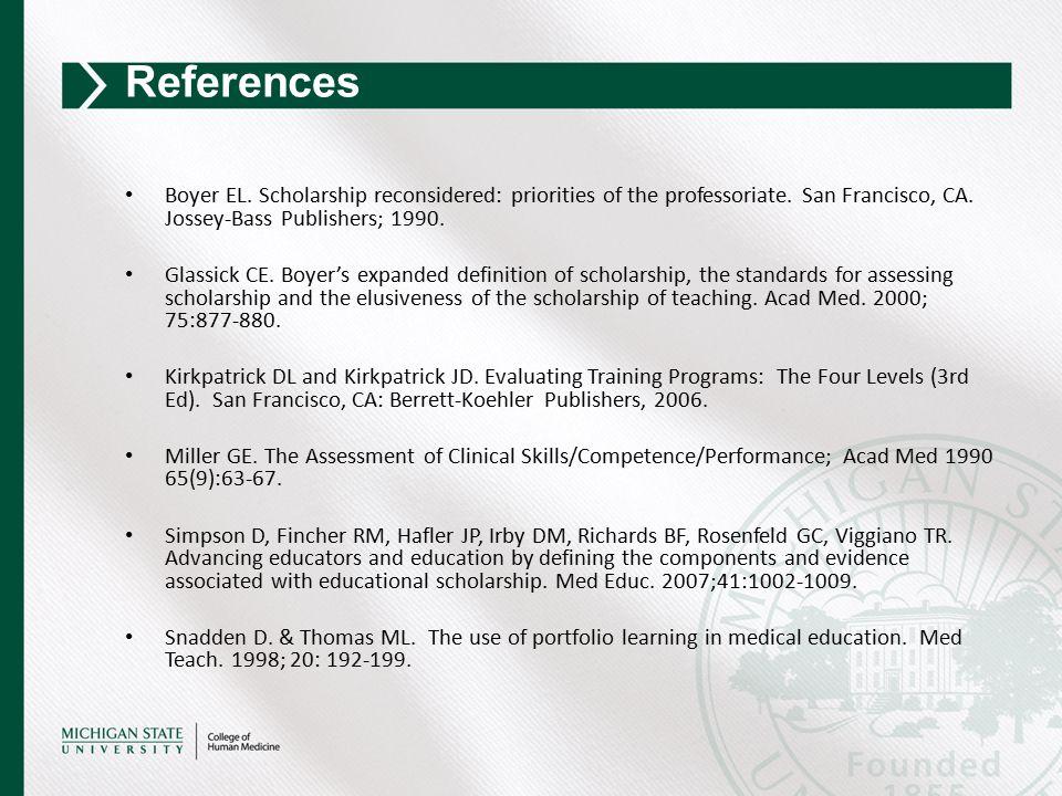 Boyer EL. Scholarship reconsidered: priorities of the professoriate. San Francisco, CA. Jossey-Bass Publishers; 1990. Glassick CE. Boyer's expanded de