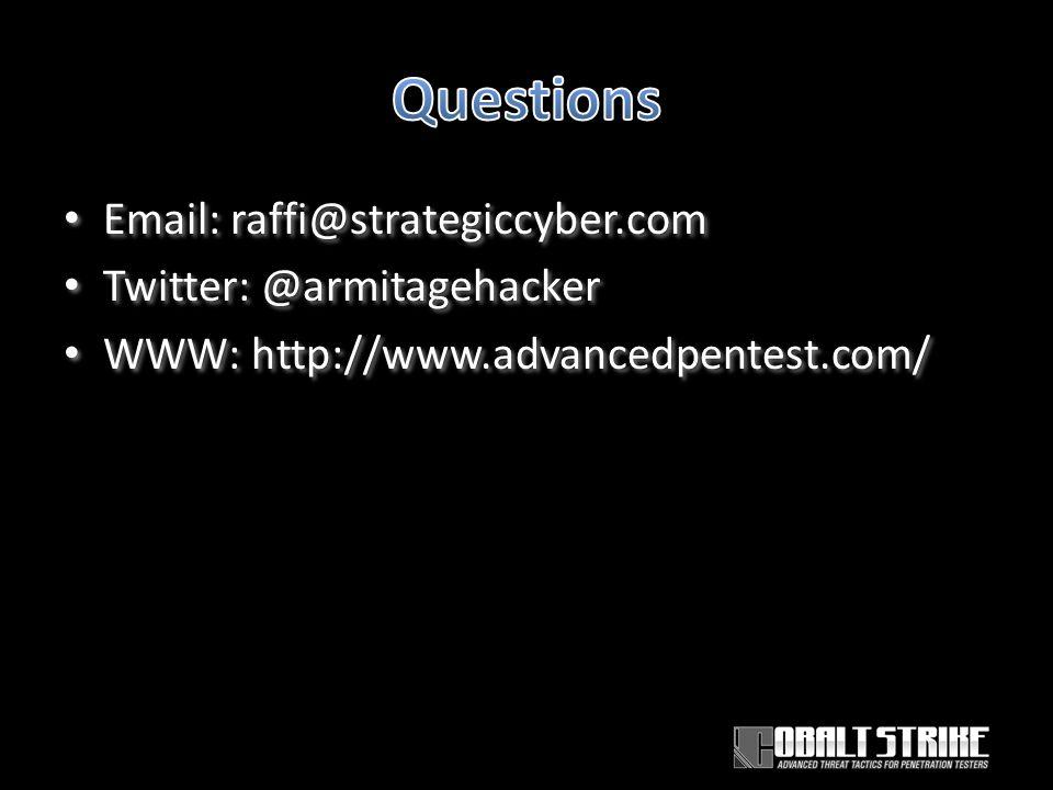 Email: raffi@strategiccyber.com Twitter: @armitagehacker WWW: http://www.advancedpentest.com/ Email: raffi@strategiccyber.com Twitter: @armitagehacker WWW: http://www.advancedpentest.com/