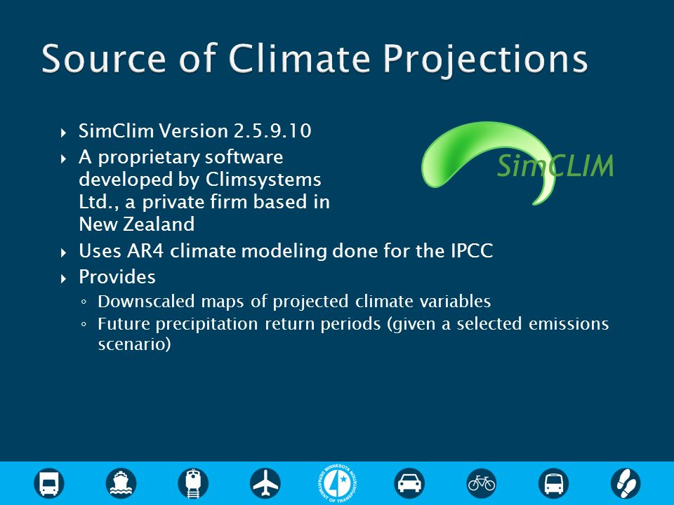 SimClim Version 2.5.9.10  A proprietary software developed by Climsystems Ltd., a private firm based in New Zealand  Uses AR4 climate modeling don