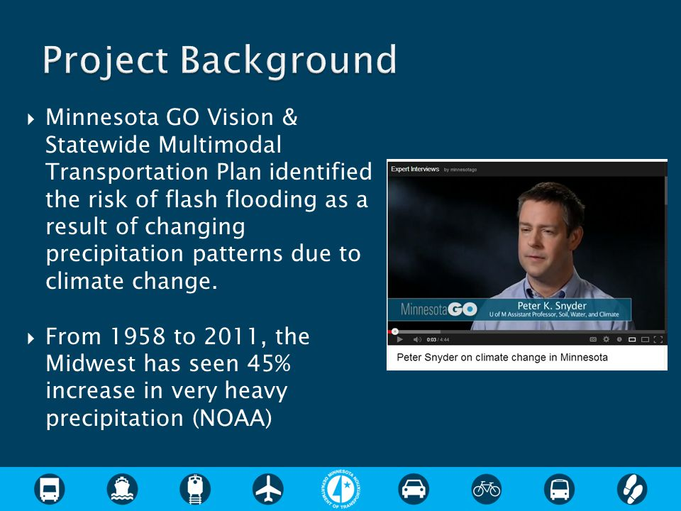  Minnesota GO Vision & Statewide Multimodal Transportation Plan identified the risk of flash flooding as a result of changing precipitation patterns