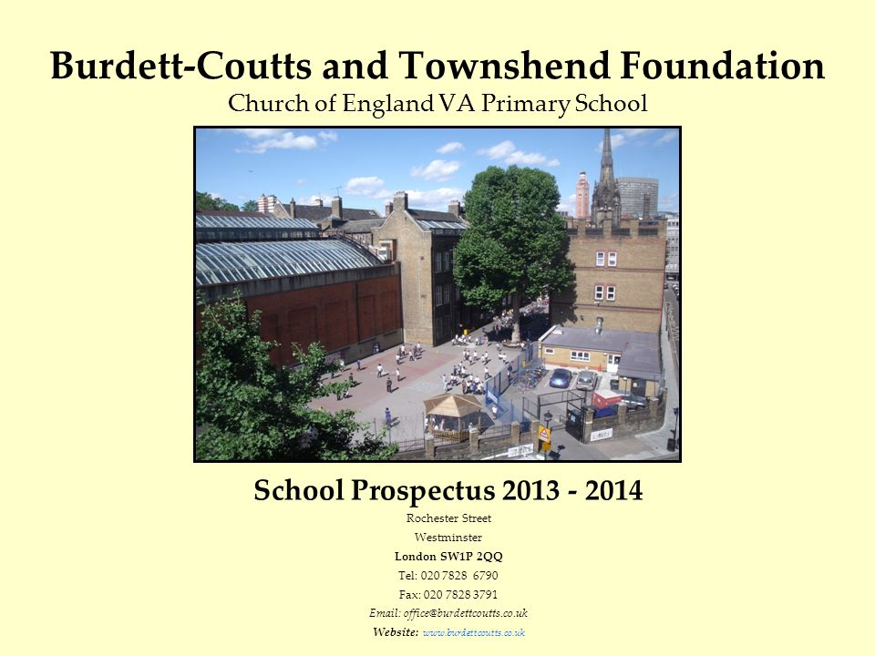 From the Headteacher Welcome to Burdett-Coutts & Townshend Foundation school.