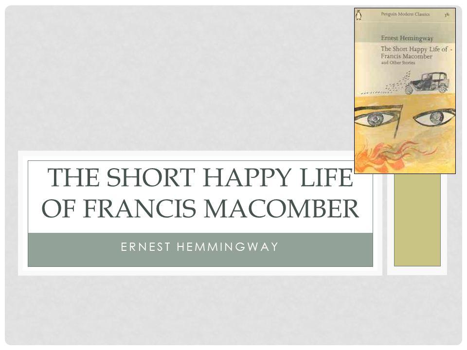 Literary analysis short happy life of Francis macomber HELP?